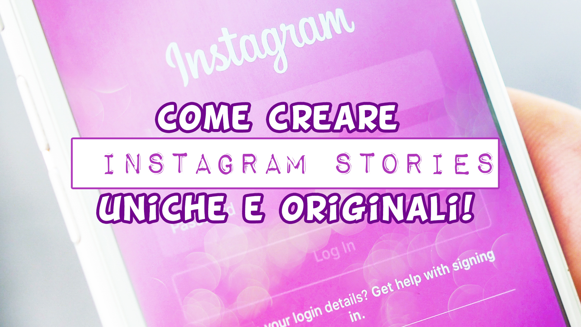 Come Creare Instagram Stories Uniche E Originali Wegirls
